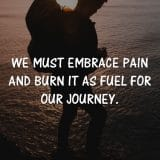 Sometimes You have To Feel Pain To Experience Change